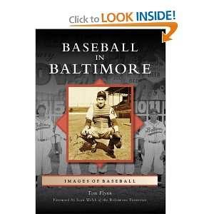 of Baseball: Maryland) (9780738553252): Tom Flynn, Sean Welsh: Books