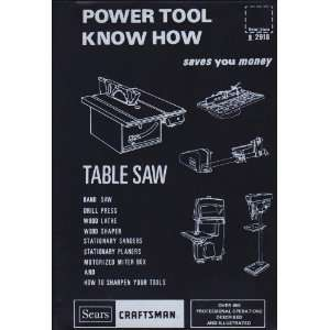 Craftsman Power Tool Know How Table Saw  Band Saw, Drill Press
