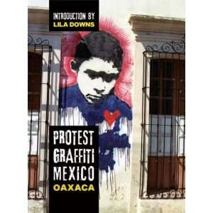 Protest Graffiti Mexico Oaxaca [Hardcover] Louis E.V. Nevaer Books