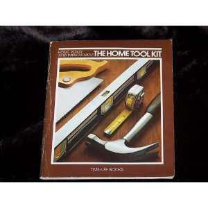 Home Tool Kit (Home Repair and Improvement): Time Life Books: Books