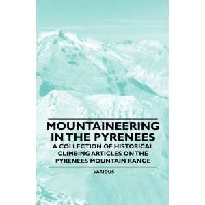 Climbing Articles on the Pyrenees Mountain Range (9781447408826