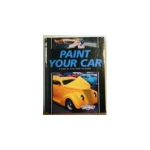 Paint Your Car: A Step by Step How To Guide (Complete Street Machine