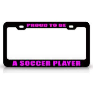 PROUD TO BE A SOCCER PLAYER Occupational Career, High Quality STEEL