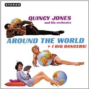 Around the World/I Dig Dancers Quincy Jones & His Orchestra Music