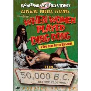 When Women Played Ding Dong / 50,000 B.C. (Before Clothing
