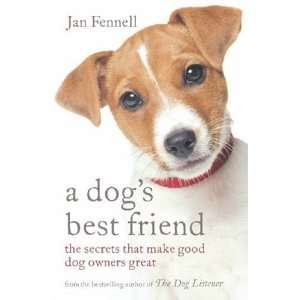 A Dogs Best Friend The Secrets That Make Good Dog Owners