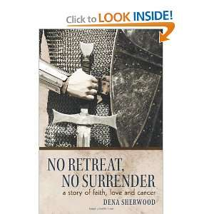 Retreat, No Surrender: A Story of Faith, Love and Cancer. [Paperback