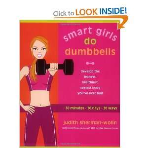 Smart Girls Do Dumbbells (9781573223867): Judith Sherman