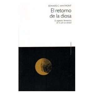 El retorno de la diosa / the Return of the Goddess (Spanish Edition)