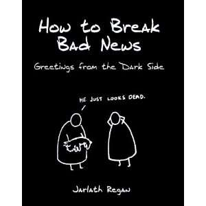 How to Break Bad News (9781848270657) Books