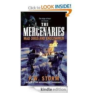 The Mercenaries Mad Dogs and Englishmen P. W. Storm