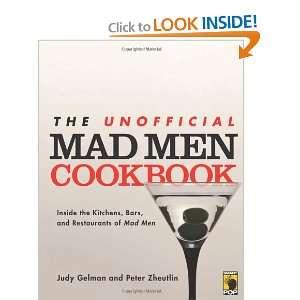 Mad Men Cookbook Inside the Kitchens, Bars, and Restaurants of Mad