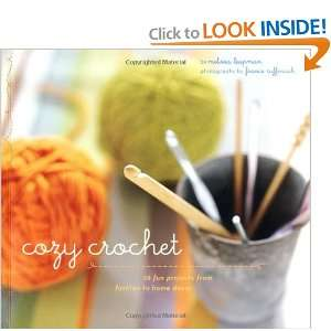 Cozy Crochet: Learn to Make 26 Fun Projects From Fashion