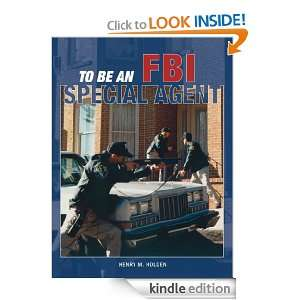 To Be an FBI Special Agent Henry Holden  Kindle Store