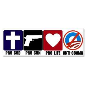 Pro God Pro Guns Pro Life Anti Obama Bumper Sticker