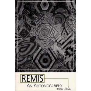 Remis: An Autobiography (9780805944013): Rafael I. Remis: Books