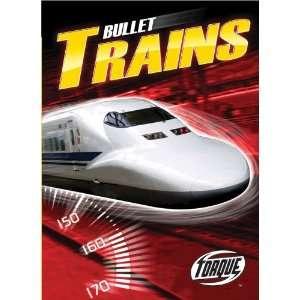 Bullet Trains (Paperback) (Torque Books Worlds Fastest