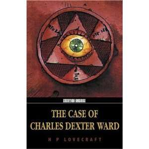 The Case of Charles Dexter Ward [Paperback]: H.P