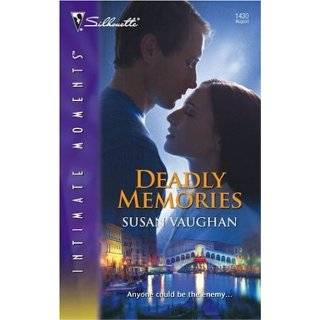 Deadly Memories (Silhouette Intimate Moments) by Susan Vaughan (Aug 1