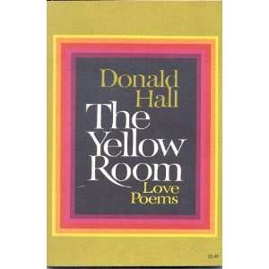 The Yellow Room Love Poems (9780060117269) Donald Hall