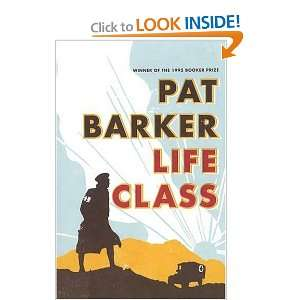 Life Class (9780241142981) Pat Barker Books