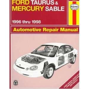 Ford Taurus & Mercury Sable Automotive Repair Manual 1996 Thru 1998