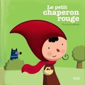 Le Petit Chaperon rouge: .ca: Christian Guibbaud: Books
