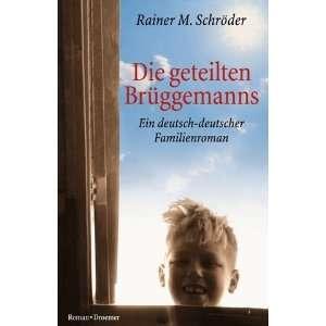 Die geteilten Brüggemanns: .de: Rainer M. Schröder, Ashley