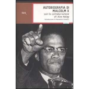 di Malcolm X (9788817002875): Alex Haley Malcolm X: Books