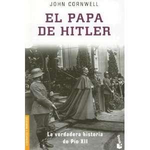 El Papa de Hitler La Verdadera Historia de Pio XII  Hitlers Pope