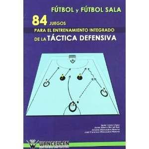 Fútbol y Futbol Sala 84 Juegos Para El Entrenamiento