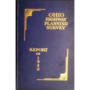 Report of the Ohio Highway Planning Survey 1940 Ohio State Highway